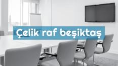 Çelik raf sistemleri Beşiktaş